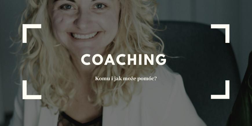 Czym jest coaching? Komu i jak może pomóc?
